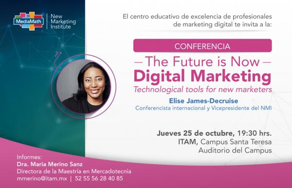Conferencia -The Future is Now- Digital Marketing, por Elise James-Decuise, Conferencista Internacional y Vicepresidente del NMI